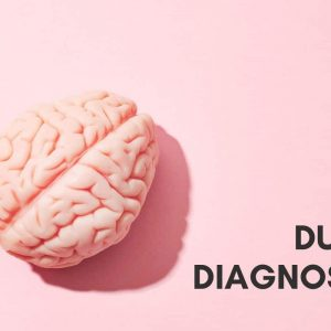 Understanding a Dual Diagnosis